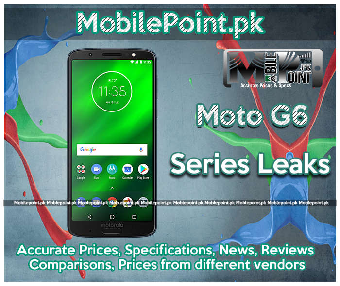 Moto G6 series Leaks and We get a Possible Date!!!