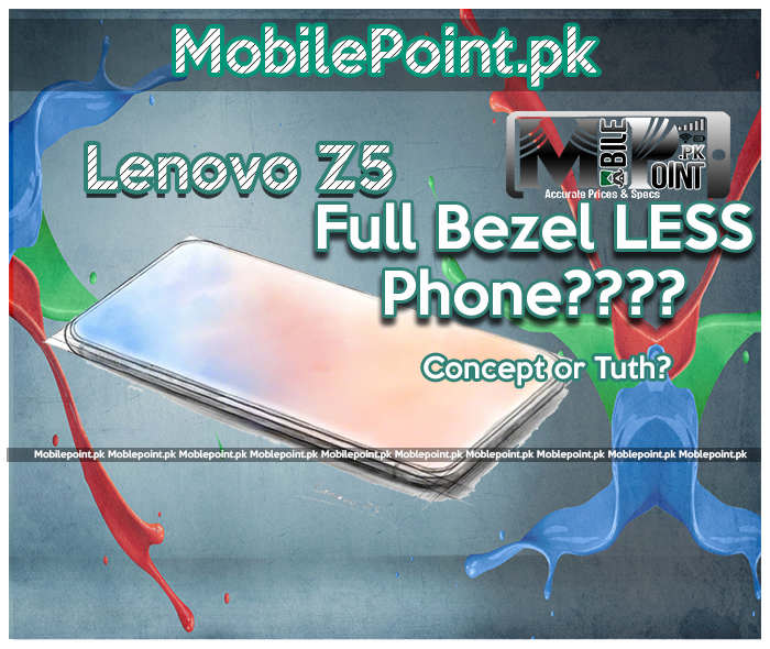 Lenovo Z5, A Full Bezel Less Mobile Phone or a Concept???