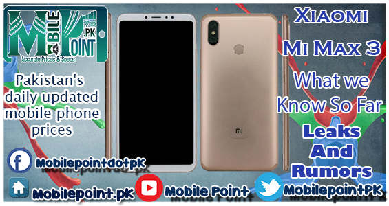 Xiaomi Mi Max 3 : What we Know So far???